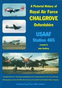 A Pictorial History of RAF Chalgrove, USAF Station 465 by John Godfrey